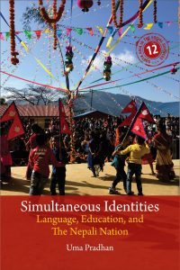 Simultaneous Identities: Language, Education, and the Nepali Nation (2020)